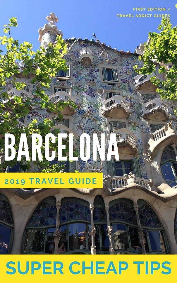 特徴づける難破船葉っぱSuper Cheap Barcelona - Travel Guide 2019: Enjoy a $1,000 trip to Barcelona for under $180 (English Edition)