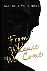 From Whence We Come Kindle Edition