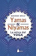 YAMAS Y NIYAMAS: La ética del yoga (Spanish Edition)