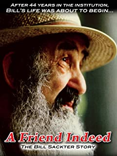 A Friend Indeed - The Bill Sackter Story
