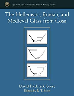 The Hellenistic, Roman, and Medieval Glass from Cosa