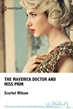 The Maverick Doctor and Miss Prim (Rebels with a Cause)