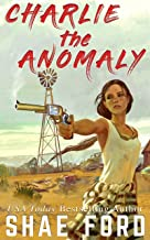 Charlie the Anomaly (The Anomaly Series Book 1)