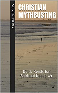 Christian Mythbusting: Quick Reads for Spiritual Needs #9