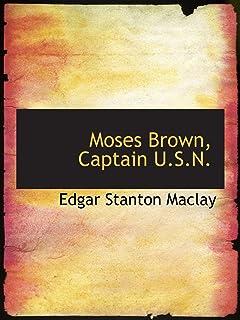 Moses Brown, Captain U.S.N.