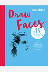 Draw Faces in 15 Minutes: Amaze your friends with your portrait skills (Draw in 15 Minutes Book 1) Kindle Edition