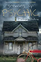 Growing Up Psychic: From Skeptic to Believer