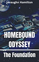 Homebound Odyssey: The Foundation