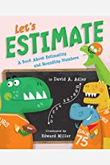 Let's Estimate: A Book About Estimating and Rounding Numbers Kindle Edition