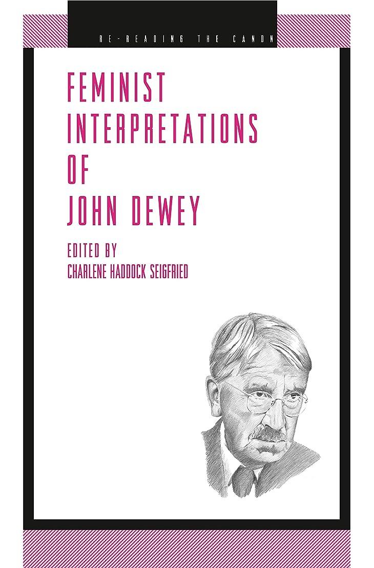 厚さ急性中世のFeminist Interpretations of John Dewey (Re-Reading the Canon)