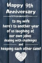 To my wife here's to laughing at our own jokes dealing with challenges and keeping each other sane Happy 9th Anniversary: 9 Year Old Anniversary Gift ... / Diary / Unique Greeting Card Alternative