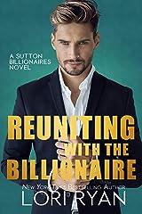 Reuniting with the Billionaire (The Sutton Billionaires Book 2) Kindle Edition