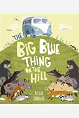 The Big Blue Thing on the Hill Kindle Edition