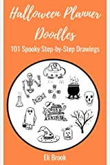 Halloween Planner Doodles: 101 Spooky Step-By-Step Drawings Kindle Edition