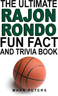 The Ultimate Rajon Rondo Fun Fact And Trivia Book