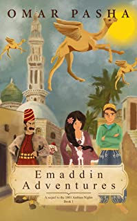 Emaddin Adventures: A sequel to the 1001 Arabian Nights Book 1