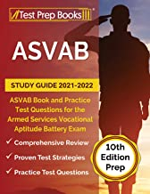 ASVAB Study Guide 2021-2022: ASVAB Book and Practice Test Questions for the Armed Services Vocational Aptitude Battery Exa...