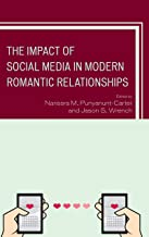 The Impact of Social Media in Modern Romantic Relationships (Studies in New Media) (English Edition)