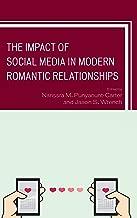 The Impact of Social Media in Modern Romantic Relationships (Studies in New Media)