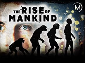 The Rise of Mankind