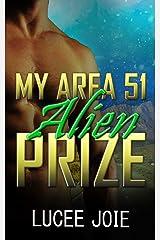 My Area 51 Alien Prize: A Sci Fi Alien Abduction Romance Kindle Edition