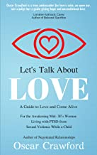 Let's Talk About Love: a Guide to Love and Come Alive