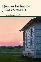Quedan los huesos (Nuevos Tiempos nº 268) (Spanish Edition)