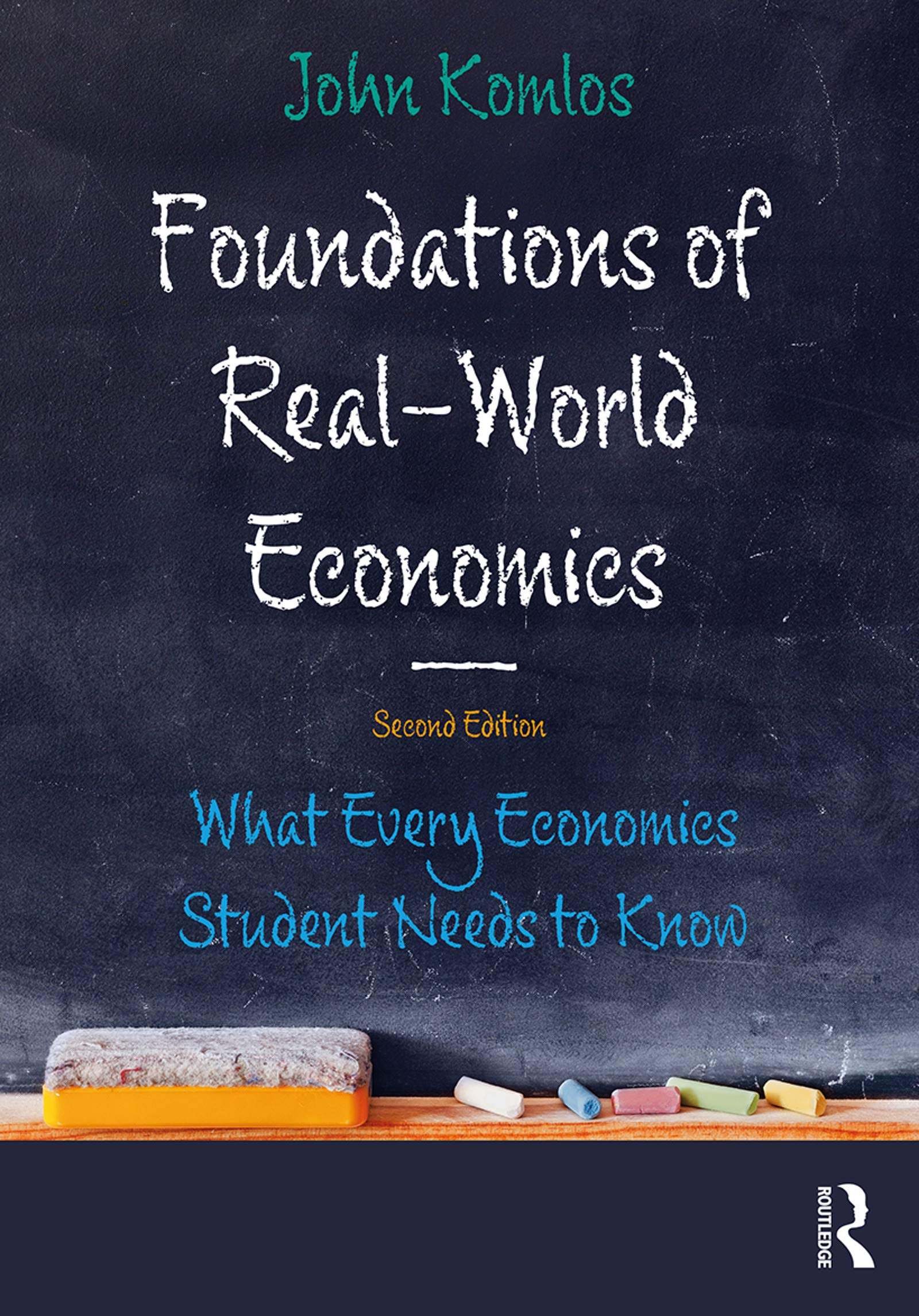 Foundations of Real-World Economics: What Every Economics Student Needs to Know