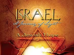 Israel, A Journey of Light: A Jewish Hope (Vol 2)