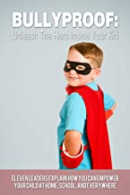 BULLYPROOF: Unleash the Hero Inside Your Kid, Volume 1