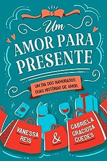 Um Amor para Presente (Portuguese Edition)