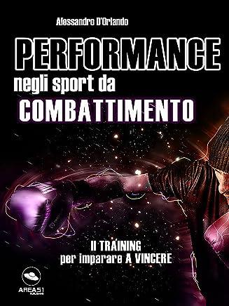 Performance negli sport da combattimento: Il training per imparare a vincere