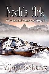 Noah's Ark (Chronicles of Kassouk) Kindle Edition