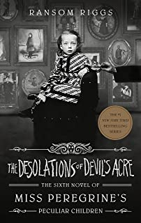 The Desolations of 's Acre: Miss Peregrine's Peculiar Children: Ransom Riggs