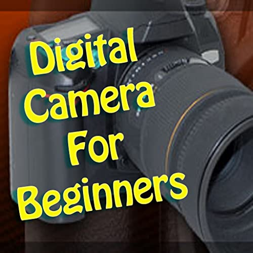 Digital Camera For Beginners