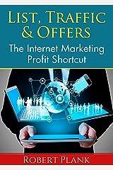 List, Traffic & Offers: The Internet Marketing Profit Shortcut Kindle Edition