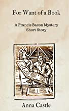 For Want of a Book: A Francis Bacon mystery short story