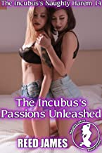 The Incubus's Passions Unleashed (The Incubus's Naughty Harem 14)
