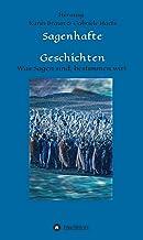 Sagenhafte Geschichten: Was Sagen sind, bestimmen wir! (German Edition)