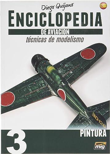 caliente AMMO AMMO AMMO MIG-6062 Enciclopedia Tecnicas Modelismo De Aviacion - Vol.3 - Pintura Castellano  hasta un 60% de descuento