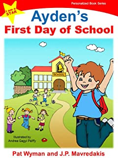 Ayden's First Day of School (I am a STAR Personalized Book Series 1)