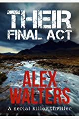 Their Final Act: A Serial Killer Thriller (The DI Alec McKay Series Book 3) Kindle Edition