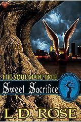 Sweet Sacrifice (The Soul Mate Tree Book 9) Kindle Edition