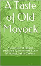 A Taste of Old Moyock: A Collection of Recipes Published by the  Woman's Club of Moyock, North Carolina