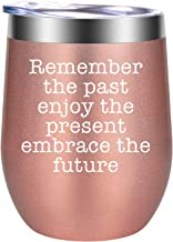 Remember the Past Enjoy the Present Embrace the Future - Coworker Leaving Gifts - Funny Birthday, Retirement, Going Away, New Job, Farewell Gifts for Women, Friends, Coworker, Boss - GSPY Wine Tumbler