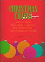 Christmas Chains for Organ: 25 Favorite Carols Arranged in a Continuous Medley for Organ Prelude Start Anywhere and End Anywhere