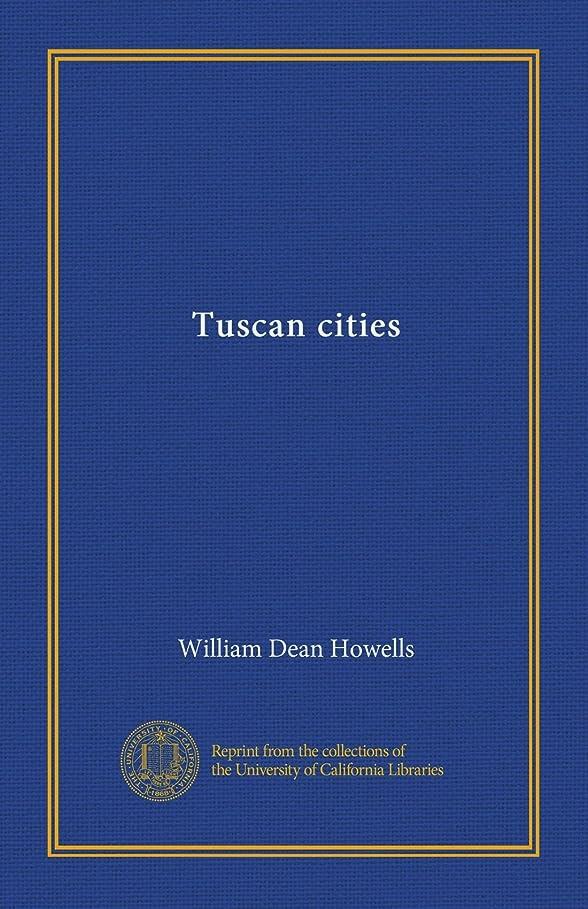 セイはさておき束ねる発明Tuscan cities