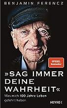 Sag immer Deine Wahrheit: Was mich 100 Jahre Leben gelehrt haben (German Edition)