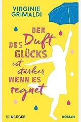Der Duft des Glücks ist stärker, wenn es regnet: Roman (German Edition) Kindle Edition
