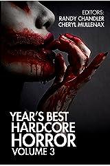 Year's Best Hardcore Horror Volume 3 Kindle Edition